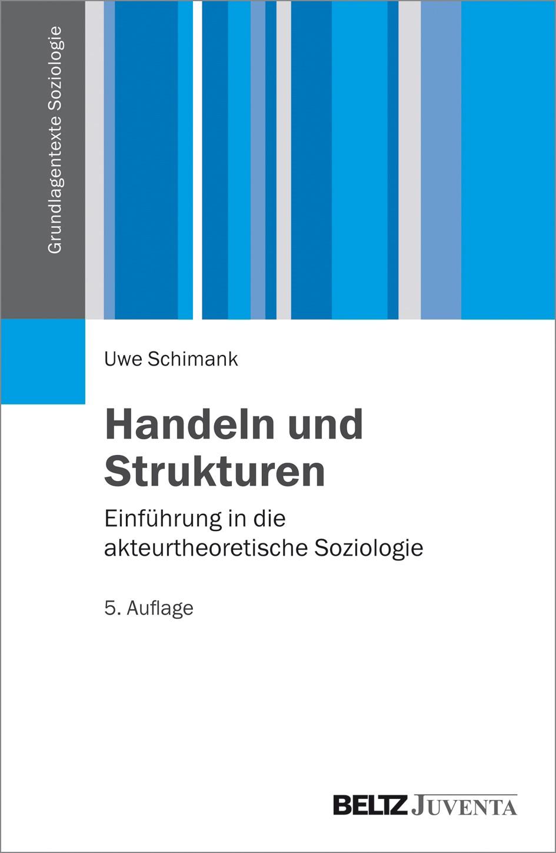 Abbildung von Schimank   Handeln und Strukturen   5., durchgesehene Auflage   2016