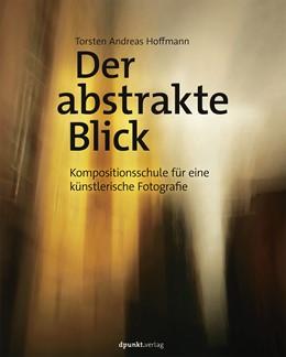 Abbildung von Hoffmann | Der abstrakte Blick | 2016 | Eine Kompositionsschule für kü...