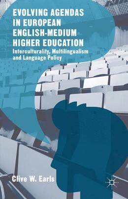 Abbildung von Earls   Evolving Agendas in European English-Medium Higher Education   1. Auflage   2016   beck-shop.de