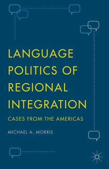 Language Politics of Regional Integration | Morris | 1st ed. 2015, 2016 | Buch (Cover)