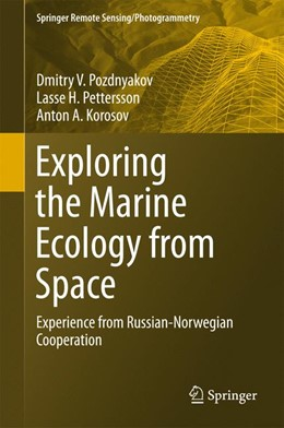 Abbildung von Pozdnyakov / Pettersson / Korosov | Exploring the Marine Ecology from Space | 1st ed. 2017 | 2017 | Experience from Russian-Norweg...