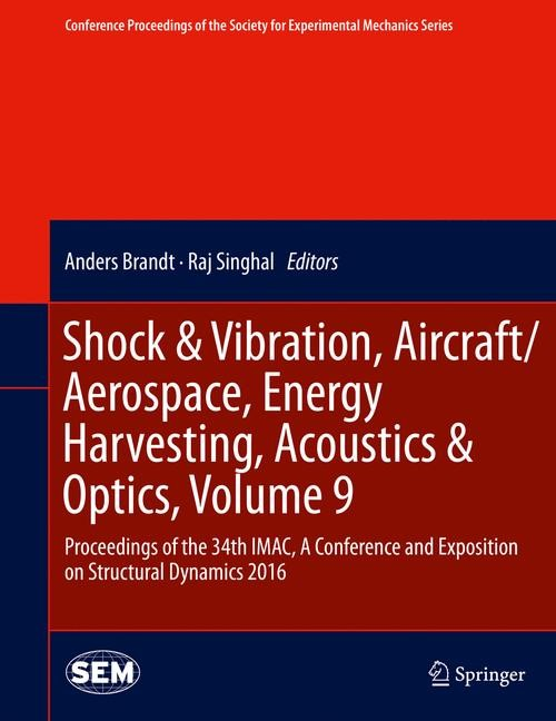 Shock & Vibration, Aircraft/Aerospace, Energy Harvesting, Acoustics & Optics, Volume 9 | Brandt / Singhal | 1st ed. 2016, 2016 | Buch (Cover)