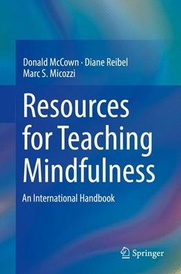 Abbildung von McCown / Reibel / Micozzi | Resources for Teaching Mindfulness | 1st ed. 2016 | 2017 | An International Handbook