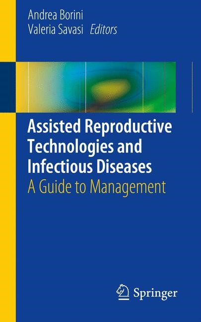Assisted Reproductive Technologies and Infectious Diseases | Borini / Savasi | 1st ed. 2016, 2016 | Buch (Cover)