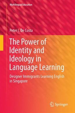Abbildung von De Costa | The Power of Identity and Ideology in Language Learning | 1. Auflage | 2016 | 18 | beck-shop.de