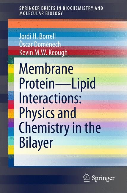 Membrane Protein – Lipid Interactions: Physics and Chemistry in the Bilayer | Borrell / Domènech / Keough | 1st ed. 2016, 2016 | Buch (Cover)