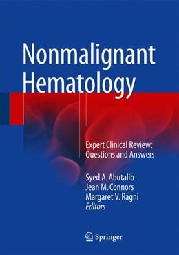 Abbildung von Abutalib / Connors / Ragni | Nonmalignant Hematology | 1st ed. 2016 | 2016 | Expert Clinical Review: Questi...