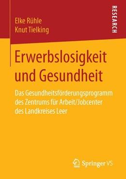 Abbildung von Rühle / Tielking | Erwerbslosigkeit und Gesundheit | 1. Auflage | 2016 | beck-shop.de