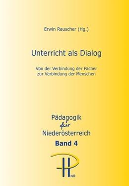 Abbildung von Rauscher | Unterricht als Dialog | 1. Auflage | 2016 | Band 4 | beck-shop.de