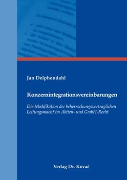Abbildung von Delphendahl | Konzernintegrationsvereinbarungen | 1. Auflage | 2016 | 196 | beck-shop.de
