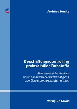Abbildung von Henke | Beschaffungscontrolling preisvolatiler Rohstoffe | 1. Auflage | 2016 | 144 | beck-shop.de