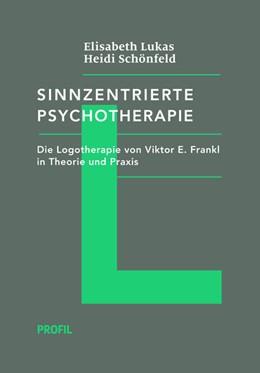 Abbildung von Lukas / Schönfeld | Sinnzentrierte Psychotherapie | 1. Auflage | 2015 | beck-shop.de