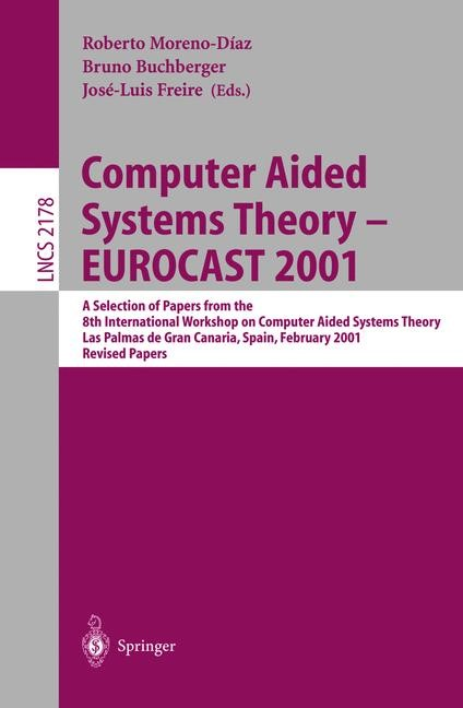 Computer Aided Systems Theory - EUROCAST 2001   Moreno-Diaz / Buchberger / Freire, 2001   Buch (Cover)