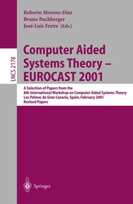 Abbildung von Moreno-Diaz / Buchberger / Freire | Computer Aided Systems Theory - EUROCAST 2001 | 2001 | A Selection of Papers from the... | 2178