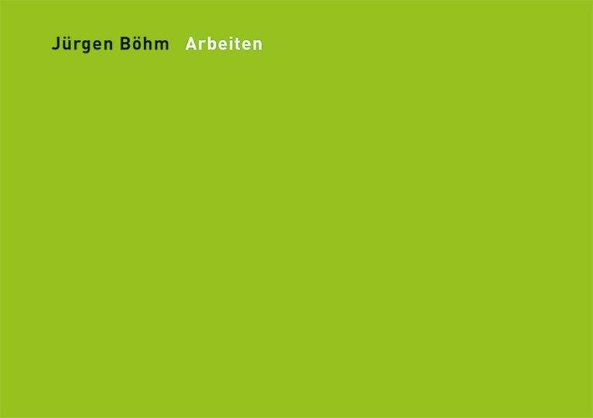 Abbildung von Böhm | Jürgen Böhm Arbeiten | 2013
