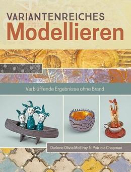 Abbildung von McElroy / Chapman | Variantenreiches Modellieren | 2016 | Verblüffende Ergebnisse ohne B...