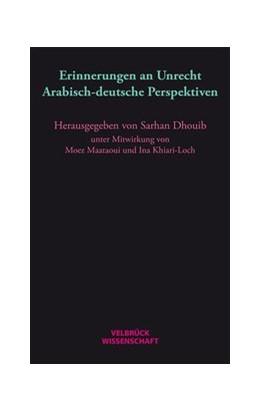 Abbildung von Dhouib | Erinnerungen an Unrecht | 2019 | Arabisch-deutsche Perspektiven