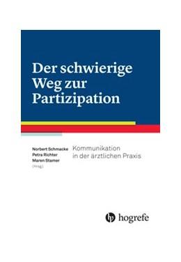 Abbildung von Schmacke / Richter / Stamer | Der schwierige Weg zur Partizipation | 2016 | Kommunikation in der ärztliche...