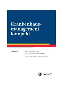 Abbildung von Preuß   Krankenhausmanagement kompakt   2016   Aktionsfelder und Managementin...