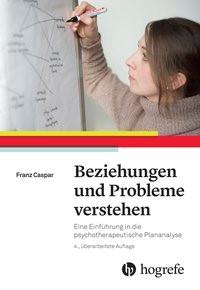Beziehungen und Probleme verstehen | Caspar | 4., überarbeitete Auflage, 2018 | Buch (Cover)