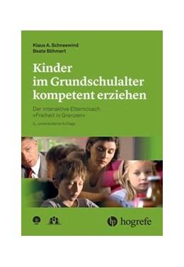 Abbildung von Schneewind / Böhmert | Kinder im Grundschulalter kompetent erziehen | 2016 | Der interaktive Elterncoach –F...
