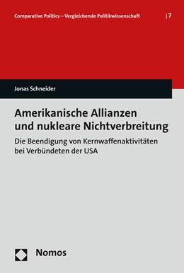 Abbildung von Schneider | Amerikanische Allianzen und nukleare Nichtverbreitung | 2016 | Die Beendigung von Kernwaffena... | 7