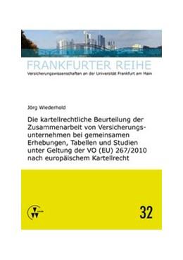 Abbildung von Wiederhold / Wandt | Die kartellrechtliche Beurteilung der Zusammenarbeit von Versicherungsunternehmen bei gemeinsamen Erhebungen, Tabellen und Studien unter Geltung der VO (EU) 267/2010 nach europäischem Kartellrecht | 2016 | 32