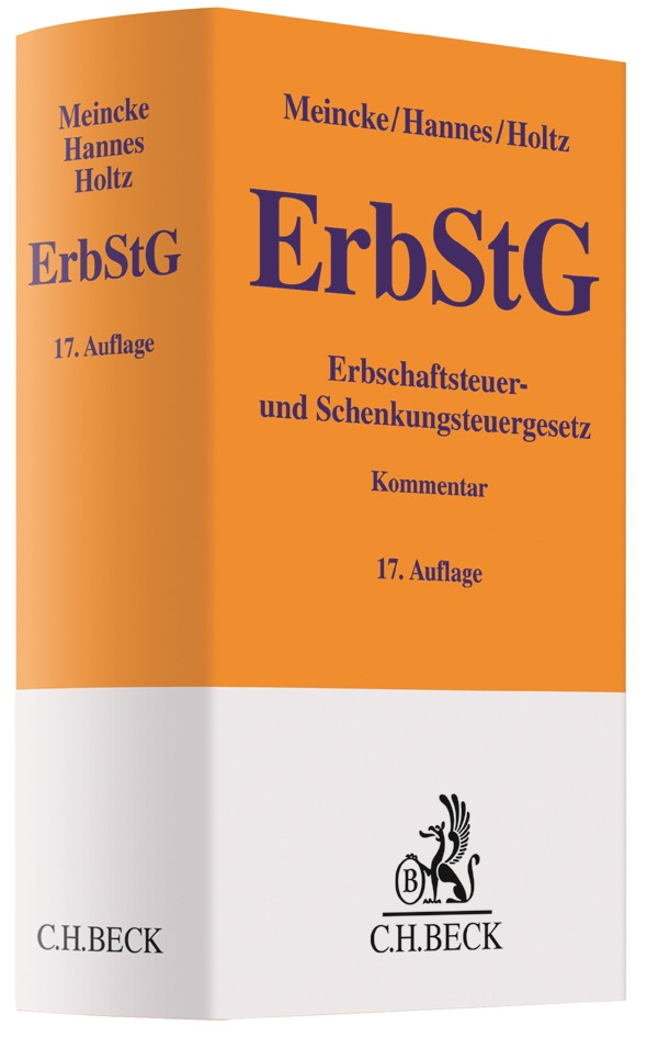 Erbschaftsteuer- und Schenkungsteuergesetz: ErbStG | Meincke / Hannes / Holtz | 17., neubearbeitete Auflage, 2018 | Buch (Cover)