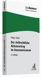 Der zivilrechtliche Aktenvortrag im Assessorexamen: Der zivilrechtliche Aktenvortrag im AssEX | Jäckel | 4. Auflage, 2016 | Buch (Cover)