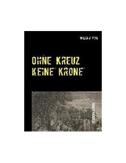Abbildung von Meißner / Penn | Ohne Kreuz keine Krone | 4. Auflage | 2016 | Studienausgabe