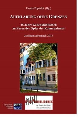 Abbildung von Popiolek   Aufklärung ohne Grenzen   2015   25 Jahre Gedenkbibliothek zu E...