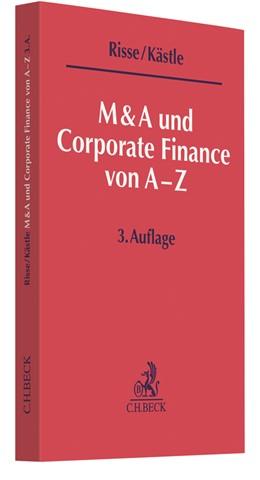 Abbildung von Risse / Kästle | M&A und Corporate Finance von A-Z | 3., überarbeitete Auflage | 2018