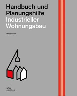 Abbildung von Meuser | Industrieller Wohnungsbau | 2018 | Handbuch und Planungshilfe