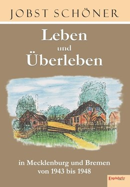 Abbildung von Schöner | Leben und Überleben in Mecklenburg und Bremen 1943 bis 1948 | 2016