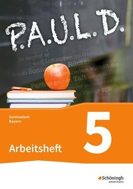 Abbildung von P.A.U.L. D. (Paul) 5. Arbeitsheft mit Lösungen. Gymnasien G8. Bayern | 1. Auflage | 2017 | beck-shop.de