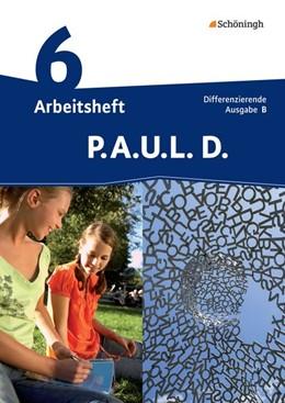 Abbildung von P.A.U.L. D. (Paul) 6. Arbeitsheft mit Lösungen. Differenzierende Ausgabe. Realschulen und Gemeinschaftsschulen. Baden-Württemberg   1. Auflage   2016   beck-shop.de