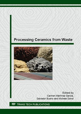 Abbildung von Mart?nez Garc?a / Bueno / Dondi | Processing Ceramics from Waste: A New Raw Material Source for a Global Change | 2016 | Collection of selected, peer r... | Volume 663
