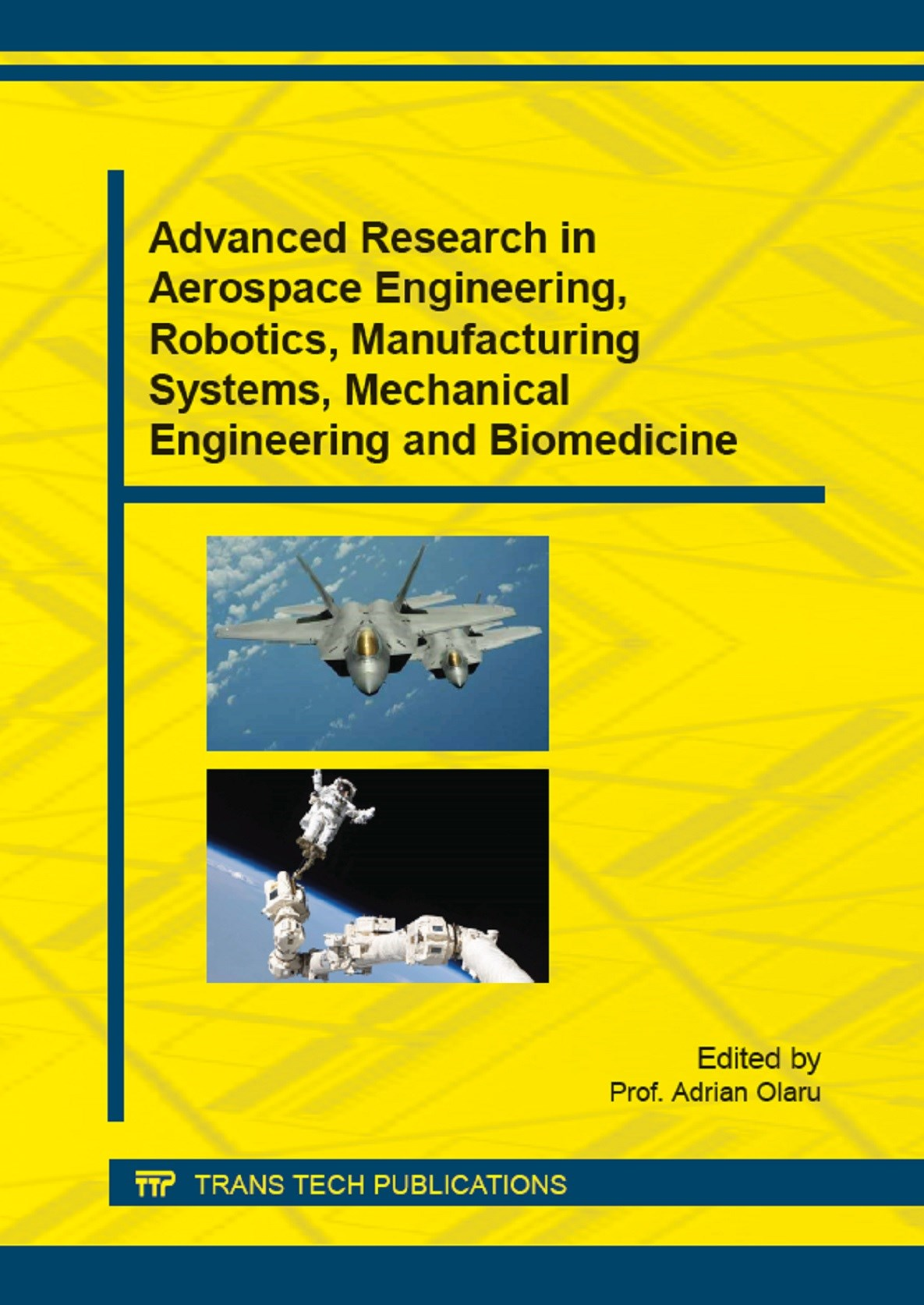 Advanced Research in Aerospace Engineering, Robotics, Manufacturing Systems, Mechanical Engineering and Biomedicine | Olaru, 2015 | Buch (Cover)