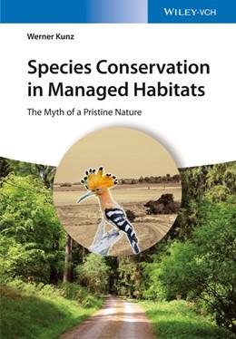 Abbildung von Kunz | Species Conservation in Managed Habitats | 1. Auflage | 2016 | beck-shop.de