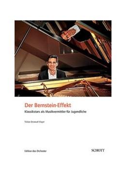 Abbildung von Mayer | Der Bernstein-Effekt | 2017 | Klassikstars als Musikvermittl...
