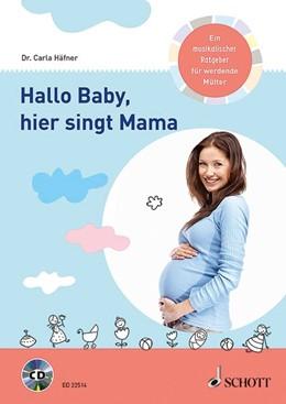 Abbildung von Häfner | Hallo Baby, hier singt Mama | 1. Auflage | 2016 | beck-shop.de