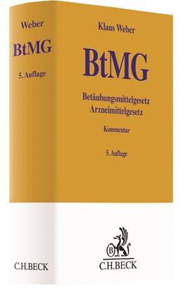 Abbildung von Weber | Betäubungsmittelgesetz: BtMG | 5. Auflage | 2017 | beck-shop.de