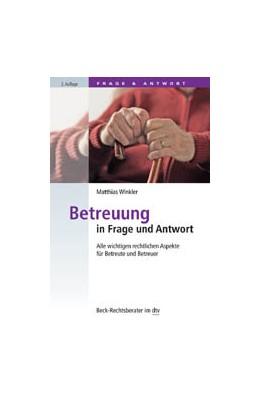 Abbildung von Winkler | Betreuung in Frage und Antwort | 2. Auflage | 2017 | 51203 | beck-shop.de