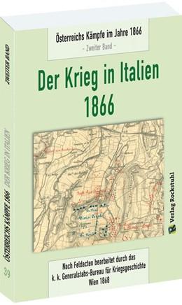 Abbildung von Der Krieg in Italien 1866 2 | 2016 | Österreichs Kämpfe im Jahre 18...