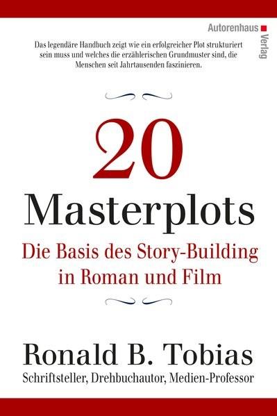 20 Masterplots - Die Basis des Story-Building in Roman und Film | Tobias, 2016 | Buch (Cover)