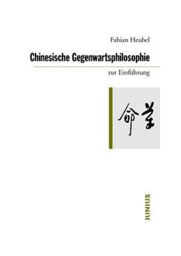 Abbildung von Heubel   Chinesische Gegenwartsphilosophie zur Einführung   1. Auflage   2016   beck-shop.de