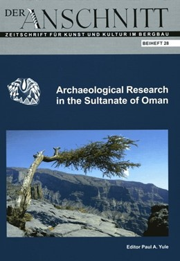 Abbildung von Yule   Archaeological Research in the Sultanate of Oman   2015   Bronze and Iron Age Graveyards...