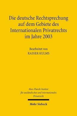 Abbildung von Max-Planck-Institut f. Privatrecht | Die deutsche Rechtsprechung auf dem Gebiete des Internationalen Privatrechts im Jahre 2003 | 2006 | im Jahre 2003