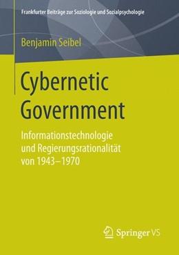 Abbildung von Seibel | Cybernetic Government | 1. Aufl. 2016 | 2016 | Informationstechnologie und Re...