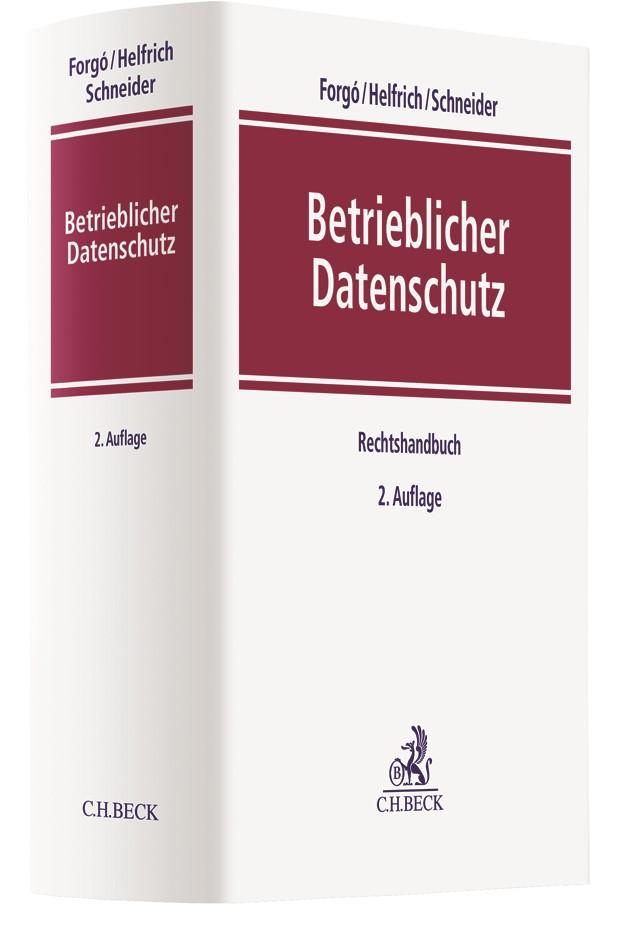 Betrieblicher Datenschutz | Forgó / Helfrich / Schneider | 2. Auflage, 2017 | Buch (Cover)